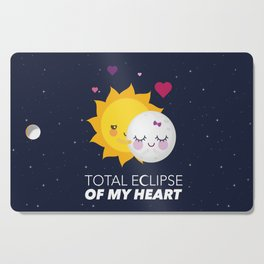 Total eclipse of my heart Cutting Board
