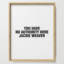 Jackie Weaver No Authority Serving Tray