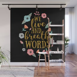 We live and breathe words - Black Wall Mural
