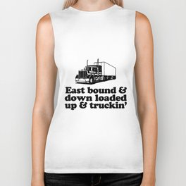 East Bound and Down Loaded Up and Truckin engineer Biker Tank