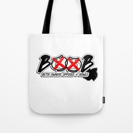 BOOB: Betta Owners Opposed to Bowls Tote Bag