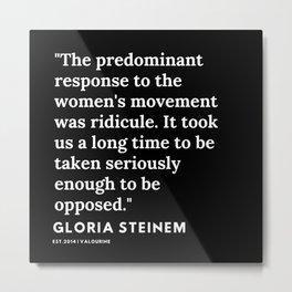 60  | Gloria Steinem Quotes | 191202 Metal Print