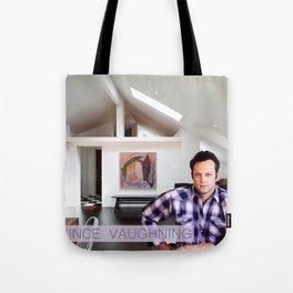 Vince Vaughning Tote Bag
