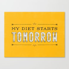 My Diet Starts Tomorrow Canvas Print