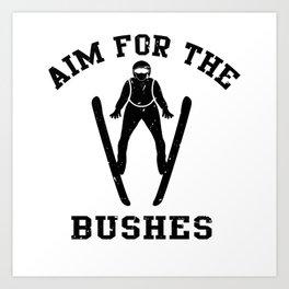 Aim For The Bushes Ski Jumping Gift Art Print