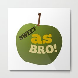 Green apple SWEET AS BRO Metal Print