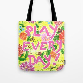 Play Every Day! Flower Painting Tote Bag