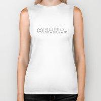 ohana Biker Tanks featuring Ohana. by pigandpineapple