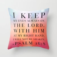 bible Throw Pillows featuring Psalm 16:8 Bible Quote by Biblelicious