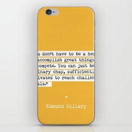Edmund Hillary quote iPhone Skin