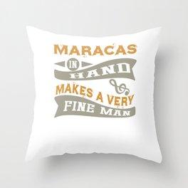 Maracas in Hand Makes a Very Fine Man Throw Pillow