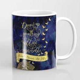 Dream up something wild and improbable. Strange the Dreamer. Coffee Mug