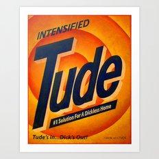 Intensified Tude Art Print