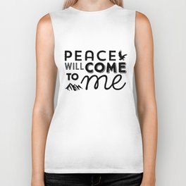 Peace will come to me - typographic artwork Biker Tank