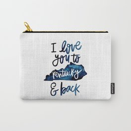 I Love You To Kentucky & Back Carry-All Pouch