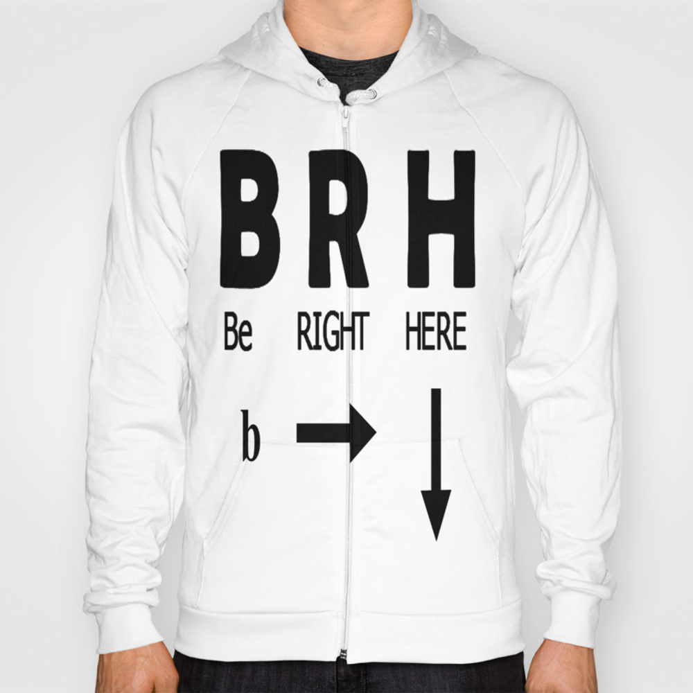 Be Right Here Hoody by Jrtart SSR8421078