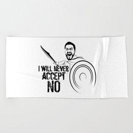 "I will never accept ""NO"" Beach Towel"