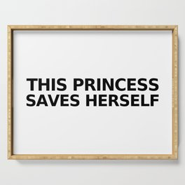 This Princess Saves Herself Serving Tray