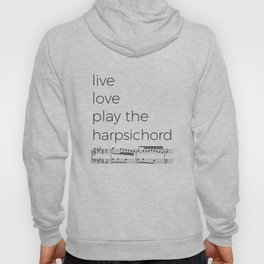 Live, love, play the harpsichord Hoody