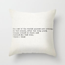 """""""The rest of the world quieted into nothing..."""" -Sarah J Maas Throw Pillow"""
