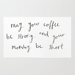 Strong Coffee and Short Mondays Rug