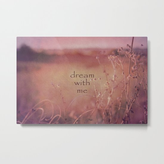 Dream With Me Metal Print