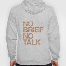 NO BRIEF NO TALK #5 Hoody