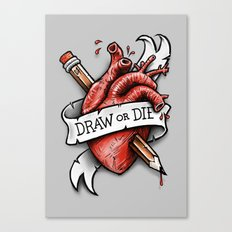 Draw or Die Canvas Print