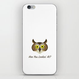 Owl - Hoo You Lookin At? iPhone Skin