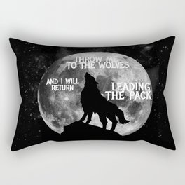 Throw me to the Wolves and i will return Leading the Pack Rectangular Pillow