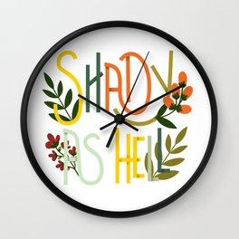 Shady as Hell Wall Clock