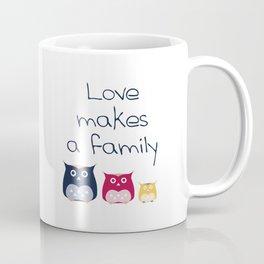Love makes a family Coffee Mug