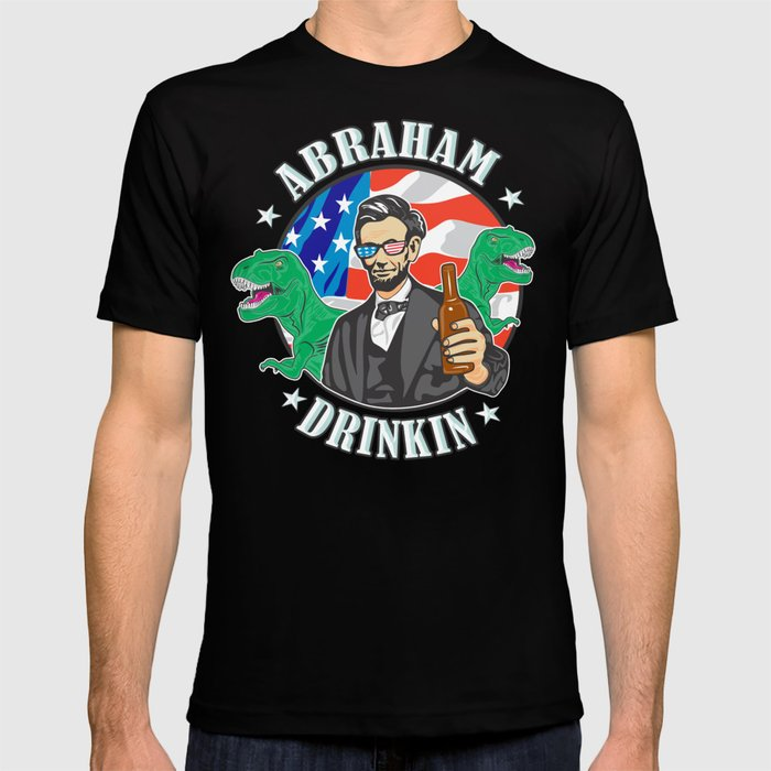 ac1d8b28 Abraham Drinkin Funny 4th of July Mens T-shirt by frecklefacedoodles    Society6