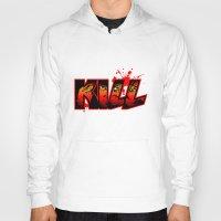 kill la kill Hoodies featuring Kill by MauroPeroni