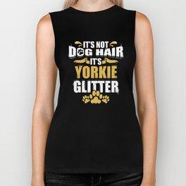 It's Not Dog Hair It's Yorkie Glitter Biker Tank