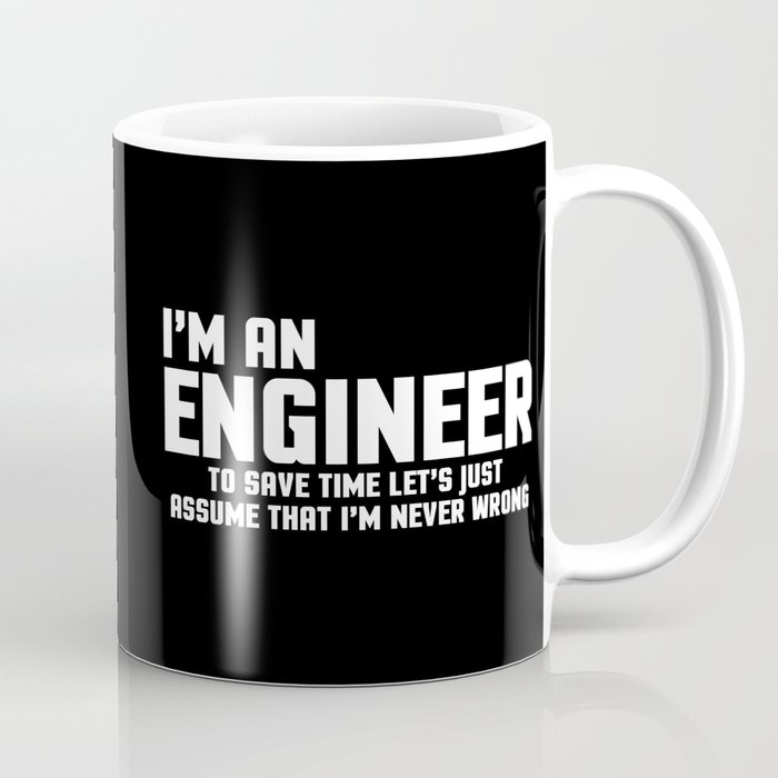 I'm An Engineer Funny Quote Kaffeebecher