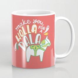 Holla For A Dala Coffee Mug