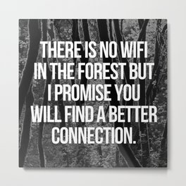No WiFi In The Forest Motivational Quote Metal Print