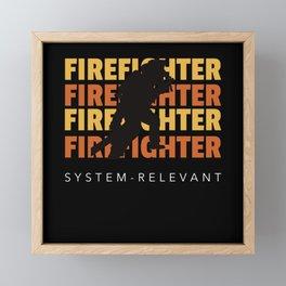 Firefighter System Relevant Framed Mini Art Print