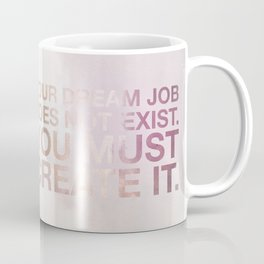 Dream Job Quote Coffee Mug