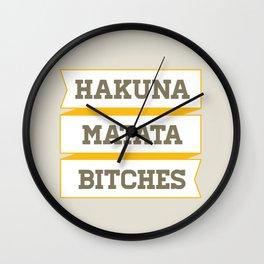 Hakuna Matata Bitches Wall Clock