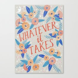 Whatever it Takes - Grey Canvas Print