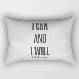 I can and I will watch me - Motivational print Rectangular Pillow