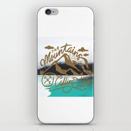 Mountains are calling  iPhone Skin