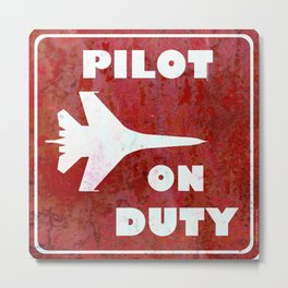 Aviation Art - Red - Pilot on Duty Sign Metal Print