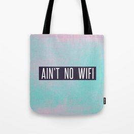 Ain't No Wifi Tote Bag