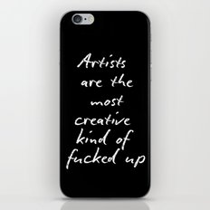 Artists are the most creative kind of fucked up iPhone & iPod Skin