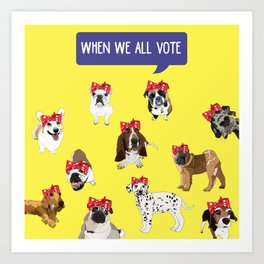 Political Pups - When We All Vote Art Print