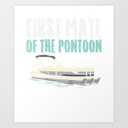 First Mate Of The Pontoon Art Print