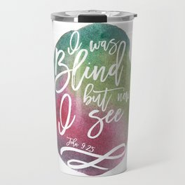 Bible verse typography on green pink watercolor background John 9:25 Travel Mug
